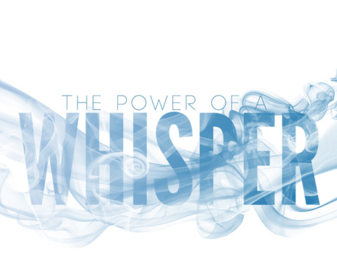 The Power of a Whisper:  Who's Purpose